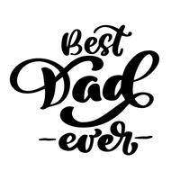 Felice festa del papà banner e giftcard. Calligrafia che segna il migliore segno del manifesto del testo del papà su fondo. Illustrazione di vettore di frase testo disegnato a mano