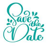 Salva la data lettering calligrafia vettoriale per matrimonio o carta di amore. Frase di testo disegnato a mano. Calligrafia lettering parola grafica, arte vintage per poster e cartoline di auguri di design