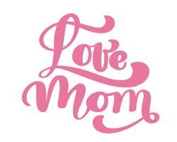 Amore mamma Testo scritto a mano dell'iscrizione per la cartolina d'auguri per la festa della mamma felice. Isolato sull'illustrazione dell'annata di vettore bianco