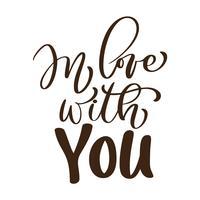innamorato di te Vector Valentines Day testo. Lettere disegnate a mano, citazione romantica per biglietti di auguri di design, tatuaggio, inviti per le vacanze, modelli di progettazione del testo di calligrafia, isolato su priorità bassa bianca