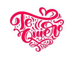 Frase di calligrafia Te Quiero in spagnolo - Ti amo. Iscrizione disegnata a mano di giorno di San Valentino di vettore. Doodle di schizzo di cuore vacanza Disegno cartolina di San Valentino. arredamento per web, matrimonio e stampa. Illustrazione isolato vettore
