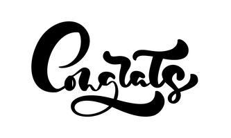Vector il congrats disegnato a mano dell'iscrizione di calligrafia del testo. Citazione di congratulazioni scritte a mano moderna ed elegante. Illustrazione di inchiostro Poster tipografia su sfondo bianco. Per carte, inviti, stampe