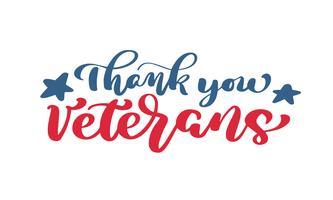 Grazie testo dei veterani. Carta di vettore dell'iscrizione della mano di calligrafia. Illustrazione di festa nazionale americana. Manifesto festivo o banner isolato su sfondo bianco