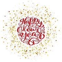 Modello di carta di disegno di iscrizione del testo calligrafico di vettore di felice anno nuovo. Tipografia creativa per poster regalo di auguri di vacanza. Banner stile font calligrafia
