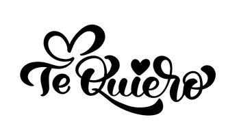 """Frase di calligrafia """"Te Quiero"""" (""""Ti amo"""" in spagnolo) vettore"""