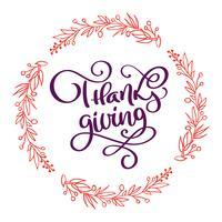 Manifesto di tipografia Happy Thanksgiving disegnato a mano. Citazione di lettering celebrazione per biglietto di auguri, cartolina, logo icona evento o distintivo. Calligrafia di autunno stile vintage vettoriale con una corona di fiori