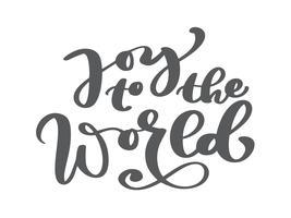 Gioia per il mondo - elemento di decorazione di Natale realizzato in vettoriale. Calligrafia lettering Capodanno decorazione della carta. Citazione isolato su sfondo