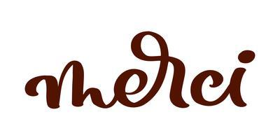 Iscrizione di vettore disegnato a mano Merci. Calligrafia manoscritta moderna elegante con citazione di ringraziamento sul francese. Grazie illustrazione di inchiostro. Poster tipografia su sfondo bianco. Per carte, inviti, stampe ecc