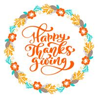 Happy Thanksgiving Calligraphy Text with wreath, vector Illustrated Typography Isolated on white background. Citazione scritta positiva. Spazzola moderna disegnata a mano per t-shirt, cartolina d'auguri