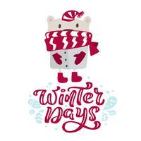 Inverno giorni calligrafia lettering testo di Natale. Cartolina d'auguri scandinava di natale con l'illustrazione disegnata a mano di vettore dell'orso sveglio con il cappello e la sciarpa rossi. Oggetti isolati