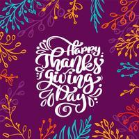 Happy Thanksgiving Day Calligraphy Testo con telaio di rami colorati, vettore Illustrated Typography isolato su sfondo lilla. Citazione scritta positiva. Spazzola moderna disegnata a mano per t-shirt, cartolina d'auguri