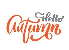 Ciao testo calligrafico di vettore di autunno, frase dell'iscrizione della mano. Illustrazione di t-shirt o cartolina stampa design, modelli di design del testo, isolato su sfondo bianco