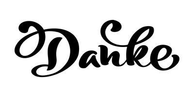 Disegnato a mano di vettore lettering Danke. Calligrafia manoscritta moderna elegante con citazione grata. Grazie illustrazione dell'inchiostro di Deutsch. Poster tipografia su sfondo bianco. Per carte, inviti, stampe ecc