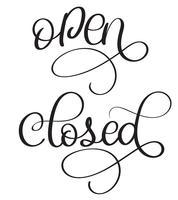 aprire il testo vintage vettoriale chiuso. Illustrazione EPS10 dell'iscrizione di calligrafia su fondo bianco