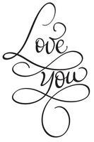 Ti amo parole su sfondo bianco. Illustrazione disegnata a mano EPS10 di vettore dell'iscrizione di calligrafia