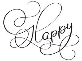 Parola felice su sfondo bianco. Illustrazione disegnata a mano EPS10 di vettore dell'iscrizione di calligrafia