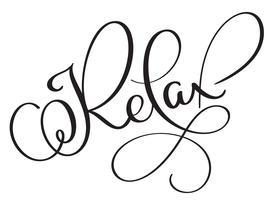 Rilassi il testo di parola dell'annata di vettore. Illustrazione EPS10 dell'iscrizione di calligrafia su fondo bianco vettore