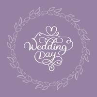 testo bianco di calligrafia di vettore di giorno di nozze su fondo beige con il telaio di flourish delle foglie rotonde. lettering illustrazione EPS10