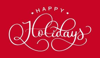 Buone vacanze. Disegnato a mano creativa calligrafia e pennello lettering penna. design per biglietti di auguri e inviti di Buon Natale e Felice Anno Nuovo e vacanze stagionali. vettore