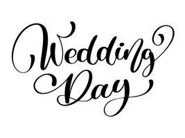 testo vettoriale giorno delle nozze su sfondo bianco. Illustrazione lettering calligrafia. Per la presentazione su carta, citazione romantica per biglietti di auguri di design, T-shirt, tazza, inviti per le feste