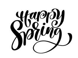 Felice primavera. Disegnato a mano calligrafia e pennello lettering penna. design per biglietto di auguri vacanza e invito di vacanze di primavera stagionali. Tipografia divertente dell'inchiostro del pennello per sovrapposizioni di foto, stampa di t-