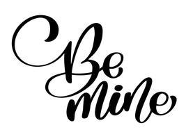 Mano abbozzato Be Mine testo come Happy Valentines Day logotipo, distintivo e icona. Citazione romantica cartolina, carta, invito, modello di banner. Amore lettering tipografia sullo sfondo con texture con il cuore