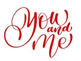 scritte a mano di rosso te e me. Felice giorno di San Valentino carta, citazione romantica per auguri di design, t-shirt, tazza, inviti per le vacanze vettore