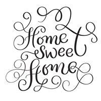 Parole di casa dolce casa su sfondo bianco. Illustrazione disegnata a mano EPS10 di vettore dell'iscrizione di calligrafia