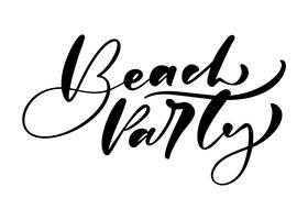 Testo disegnato a mano di vettore di calligrafia dell'iscrizione del partito della spiaggia. Citazione divertente illustrazione design logo o etichetta. Poster di tipografia Inspirational, banner
