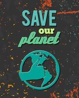 Salva il poster del pianeta globo vettore
