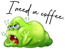 Frase Ho bisogno di un caffè con mostro verde assonnato vettore