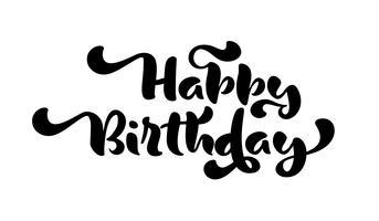 Testo di calligrafia lettering disegnato a mano di buon compleanno. Vector il logo o l'etichetta di progettazione dell'illustrazione di citazione di divertimento. Biglietto di auguri preventivo, tipografia vintage poster, banner