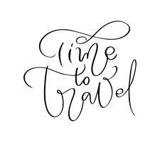 Testo disegnato a mano Time to Travel vettore lettering design di ispirazione per poster, volantini, t-shirt, carte, inviti, adesivi, banner. Calligrafia moderna isolato su uno sfondo bianco