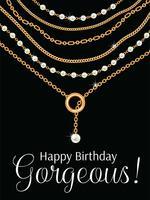 Buon compleanno bellissima. Disegno di auguri con collana metallica dorata di pere e catene. Sul nero