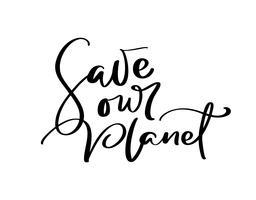 Conservi il nostro testo calligrafico dell'illustrazione di vettore disegnato a mano del pianeta. Giornata mondiale dell'ambiente motivazionale simbolo di ecologia scritta a mano. Logotipo per il tuo design