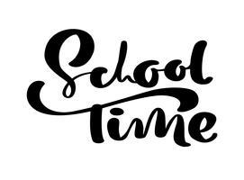 Mano di tempo di scuola dranw testo di lettering calligrafia pennello vettore. Frase di ispirazione educativa per studio. Design illustrazione per biglietto di auguri