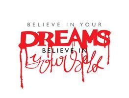 La citazione ispiratrice crede nei tuoi sogni vettore