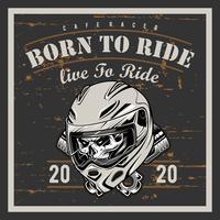 Grafica t-shirt moto d'epoca. Nato per correre. Cavalca per vivere. Maglietta da motociclista. Emblema del motociclo Teschio monocromatico Illustrazione vettoriale