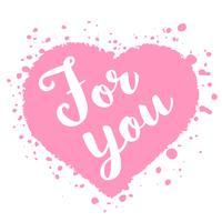 Carta di San Valentino con lettering disegnato a mano - Per te - e a forma di cuore astratto. Illustrazione romantica per volantini, manifesti, inviti per le feste, biglietti di auguri, stampe per t-shirt. vettore