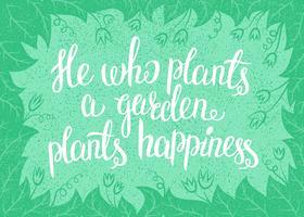 Scrivendo colui che pianta un giardino ama la felicità. Illustrazione vettoriale con leav