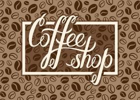 Logo della caffetteria di vettore sul fondo dei chicchi di caffè per il menu, carte, etichette. Ristorante, caffetteria, bar, coffeehouse logo vettoriale con scritte a mano Coffee shop.
