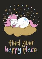 Magico unicorno carino in stile cartone animato con scritte a mano Trova il tuo posto felice. Doodle unicorno che dorme su una nuvola. Illustrazione vettoriale per carte, poster, stampe t-shirt per bambini, design tessile.