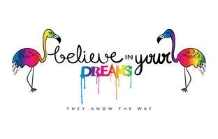 Credi nei tuoi sogni citazione ispiratrice con fenicotteri vettore