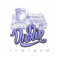 Dublino. Lettering. Schizzo del castello di Dublino. Viaggiare in Irlanda. Banner pubblicitario Design per l'industria del turismo. Viaggio. Vettore. vettore