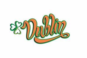 Dublino. Lettering ispiratore. Calligrafia. Scrittura a mano Foglia di trifoglio Logo. Idea di design. Biglietto d'invito. Vettore