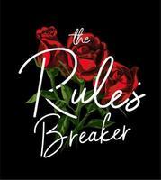 slogan di rompere le regole su sfondo di rose rosse vettore
