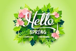 Arte di carta della calligrafia Hello Spring in cornice bianca su foglie verdi e fiori