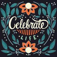 Festeggia la vita, disegno a mano tipografia