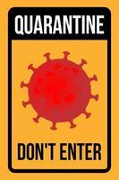 la quarantena non inserisce il segno con coronavirus rosso